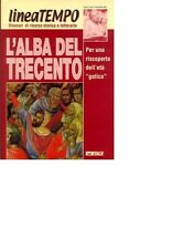 L'ALBA DEL TRECENTO - RIVISTA LINEATEMPO 3/2001 - ITACA