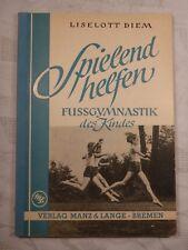 Spielend helfen, Liselott Diem, Fussgymnastik des Kindes, 1951, 2. Auflage