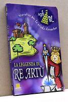 La leggenda di Re Artù [Libro, Il Mago Blu, Narrativa per la scuola elementare]