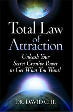Total Law of Attraction: Unleash Your Secret Creative Power To Get What You W...