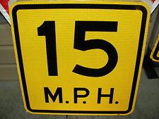 18X18 AUTHENTIC 15 MPH ADVISORY SPEED LIMIT STREET SIGN 3M HIGH INTENSITY REFLEC