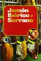 Jamon iberico y Serrano - fundamentos de la elaboracion y calidad