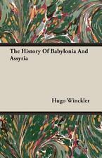 History of Babylonia and Assyria by Hugo Winckler (2006, Paperback)