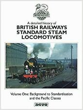 BR Standard Steam Locomotives Vol.1. Background and The Pacifics