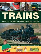 Exploring Science: Trains: With 10 Easy-To-Do Experiments and 230 Exciting Pictu