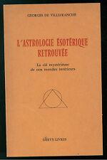 DE VILLEFRANCHE GEORGES L'ASTROLOGIE ESOTERIQUE RETROUVEE DERVY LIVRES 1974
