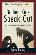 Bullied Kids Speak Out: We Survived--How You Can Too by Jodee Blanco