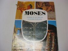 The saga of Moses: Where it all began by Moshe Pearlman PHOTOGRAPHIC DOCUMENTARY