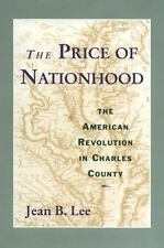 The Price of Nationhood: The American Revolution in Charles County-ExLibrary