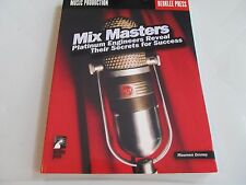 Mix Masters: Platinum Engineers Reveal Their Secrets for Success [With CD]