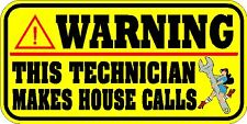 "NEW WARNING DECAL VINYL STICKER ""TECHNICIAN MAKES HOUSE CALLS"" SNAP ON MAC TOOLS"