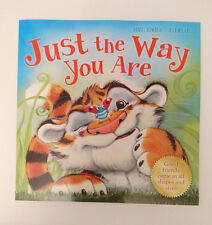 JUST THE WAY YOU ARE Children's Story Book GREAT ILLUSTRATIONS Friendship Love