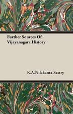 Further Sources of Vijayanagara History by K. A. Nilakanta Sastry (2006,...