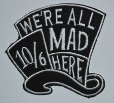 We Are All Mad Here Logo Sport Biker Iron/sew on Embroidered Message Jeans Patch