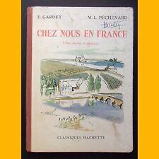 CHEZ NOUS EN FRANCE Livre de Lecture Cours moyen E. Gardet M.-L. Péchenard 1956