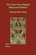The Carpet from Bagdad (Illustrated Edition) by Macgrath, Harold -Paperback