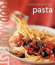 Food Made Fast: Pasta by Williams-Sonoma Staff and Julia Della Croce (2006, Hard