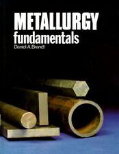 Metallurgy Fundamentals by Daniel Brandt