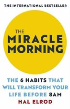 The Miracle Morning The 6 Habits That Will Transform Your Life Before 8AM by Hal Elrod (2017 Paperback)