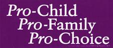 Pro-Child Pro-Family Pro-Choice - Small Bumper Sticker / Decal