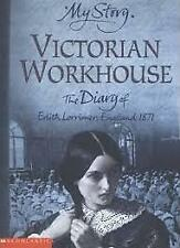 My Story Victorian Workhouse Pamela Oldfield 2004 Very Good Cond