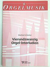 Noten. Schlenker. Vierundzwanzig Orgel-Interludien.
