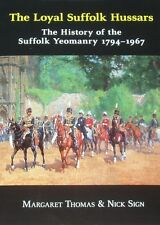 SUFFOLK YEOMANRY HISTORY Loyal Hussars 1794-1967 NEW HB British Army Regiment