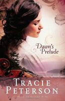 Dawns Prelude (Song of Alaska Series, Book 1) by Tracie Peterson