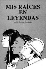 Mis Raices en Leyenda : (Nuevas Leyendas) by Roberto Hernández (2015, Paperback)