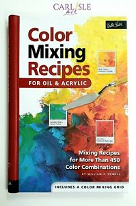 Color Mixing Recipes For Oil & Acrylic Painting - William F. Powell
