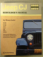Jeep CJ Rebuilder's Manual : 1946 To 1971 by Moses Ludel (2003, Paperback)