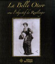 LA BELLE OTERO SOUS L'OBJECTIF DE REUTLINGER - LIVRE NEUF