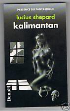 KALIMANTAN LUCIUS SHEPARD  DENOEL 1992