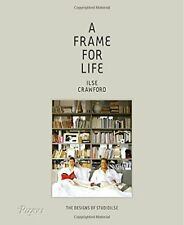 A Frame for Life: The Designs of StudioIlse New Hardcover Book Ilse Crawford, Ed