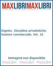 Digesto. Discipline privatistiche. Sezione commerciale. Vol. 16 - [UTET]