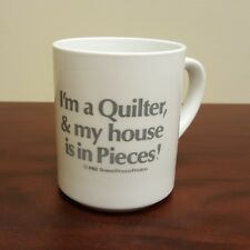 1982 I'm a Quilter & my House Is In Pieces Coffee Mug Screen Process Printers