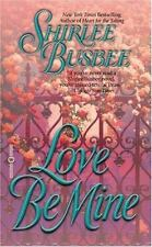 Love Be Mine by Shirlee Busbee