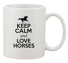 Keep Calm And Love Horses Ride Race Animal Lover Funny Ceramic White Coffee Mug