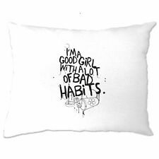 Slogan Pillow Case I'm A Good Girl With Lots Of Bad Habits Rude Cheeky Funny
