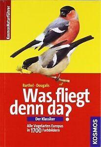 Was fliegt denn da? Der Klassiker: Alle Vogelarten ... | Buch | Zustand sehr gut