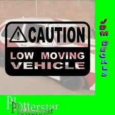Caution Low moving Drift Winter JDM Sticker Aufkleber oem Shocker Winterauto