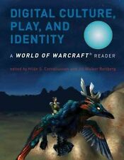 Digital Culture, Play, and Identity: A World of Warcraft Reader by  | Paperback