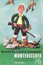 PUBBL. 1951 MONTEVECCHIO SOC. IT. PIOMBO ZINCO CACCIA PALLINI CACCIATORE FUCILE