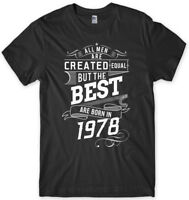 The Best Are Born In 1978 Birthday Funny Mens Unisex T-Shirt