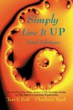 Simply Live It Up: Brief Solutions by Teri-E Belf; Charlotte Ward