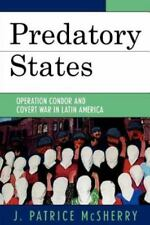 Predatory States : Operation Condor and Covert War in Latin America by J....
