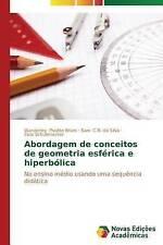 Abordagem de conceitos de geometria esférica e hiperbólica: No ensino médio usan