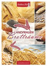 M2 Landfrauen Brotträume vom Landhaus-Team (  mit Thermomix und Pampered Chef )