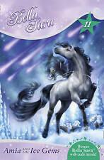Amia and the Ice Gems (Bella Sara) (Paperback)