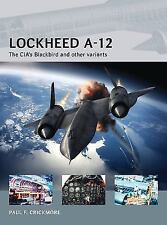 Air Vanguard: Lockheed A-12 : The CIA's Blackbird and Other Variants 12 by Paul…